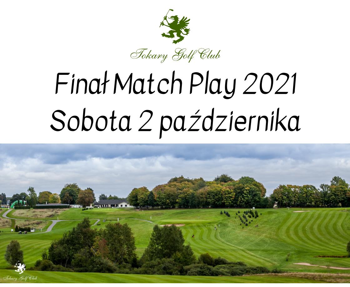 Finał Match Play 2021